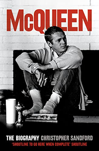 McQueen: The Biography by Christopher Sandford