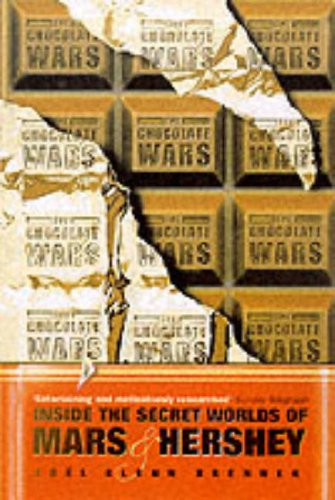 Chocolate Wars Inside the Secret Worlds By Joel G. Brenner