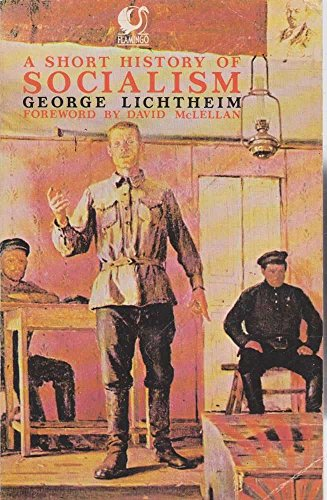 A Short History of Socialism By George Lichtheim