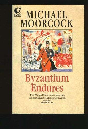 Byzantium Endures By Michael Moorcock