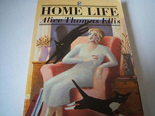 Home Life By Alice Thomas Ellis
