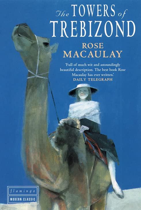 The Towers of Trebizond (Flamingo) By Rose Macaulay