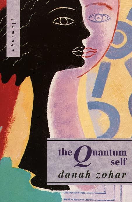 The Quantum Self By Danah Zohar