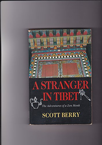 A Stranger in Tibet By Scott Berry