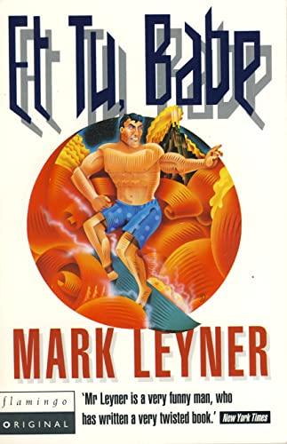 Et Tu, Babe By Mark Leyner