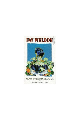 Moon Over Minneapolis By Fay Weldon