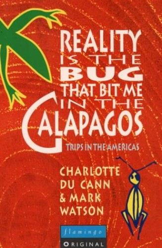 Reality is the Bug That Bit Me in the Galapagos By Charlotte DuCann