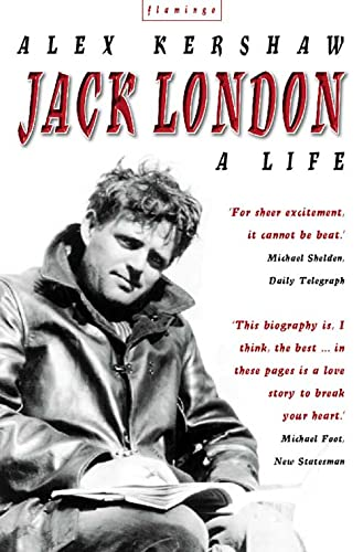 Jack London: A Life By Alex Kershaw