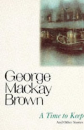 A Time to Keep (Flamingo Modern Classics) By George Mackay Brown