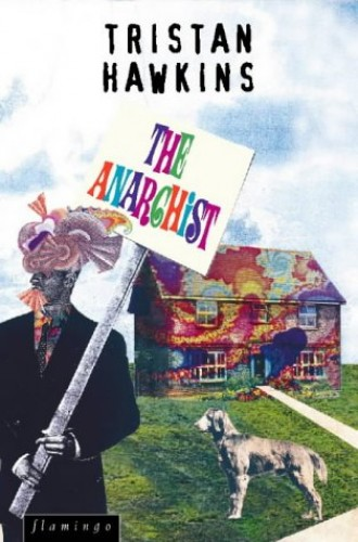 The Anarchist By Tristan Hawkins