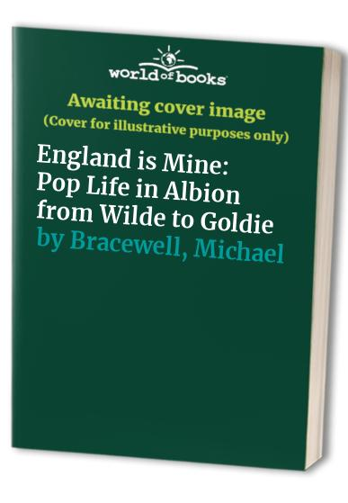England is Mine By Michael Bracewell