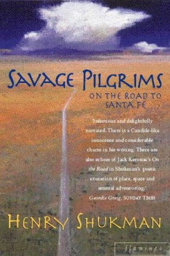 Savage Pilgrims By Henry Shukman