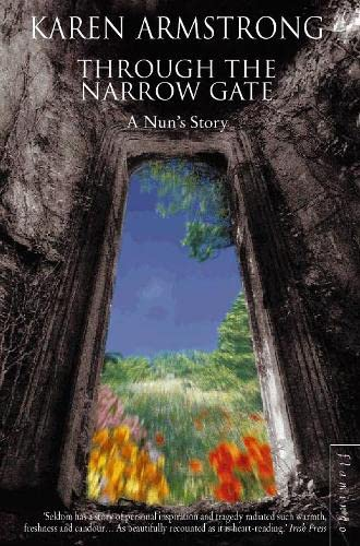 Through the Narrow Gate: A Memoir of Convent Life by Karen Armstrong