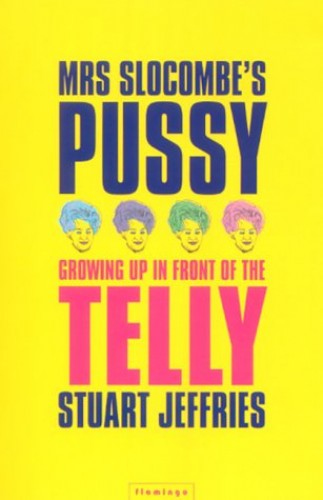 Mrs. Slocombe's Pussy By Stuart Jeffries