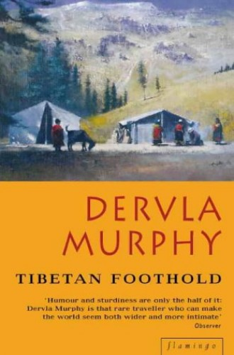 Tibetan Foothold By Dervla Murphy