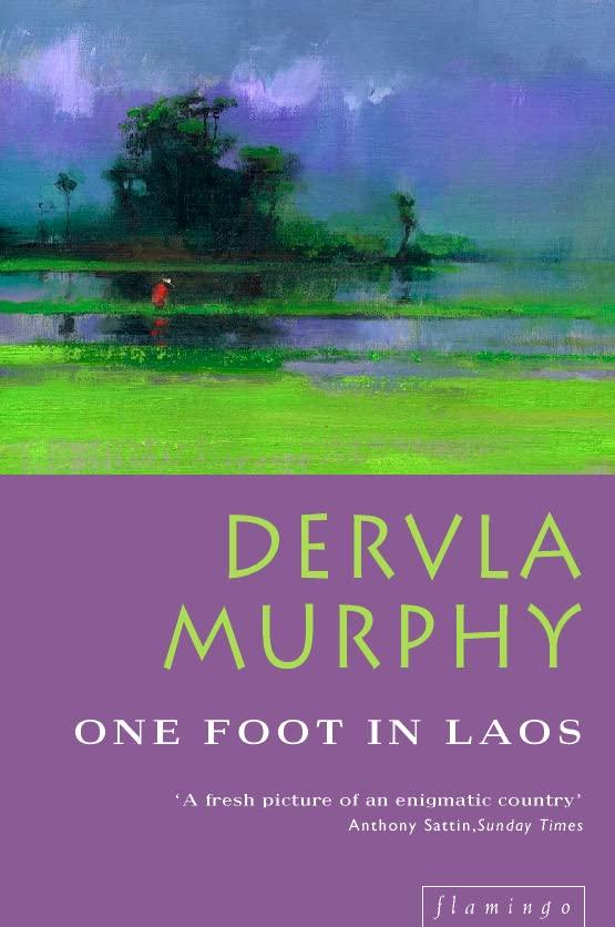 One Foot in Laos By Dervla Murphy