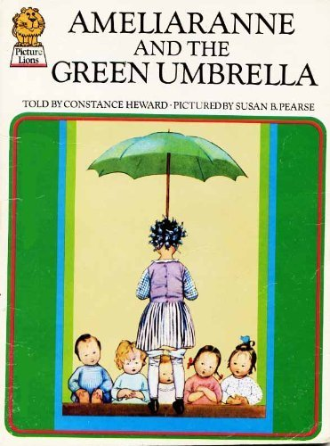 Ameliaranne and the Green Umbrella (Armada Picture Lions S.) By Constance Heward