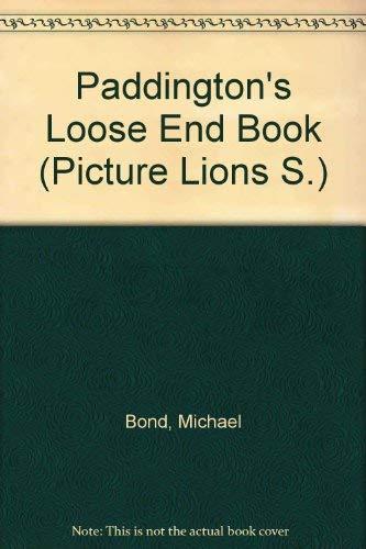 Paddington's Loose End Book (Picture Lions S.) By Michael Bond