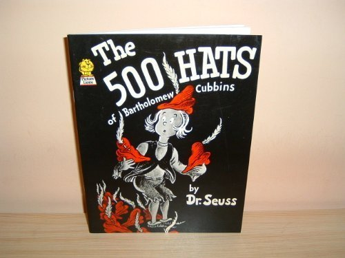 Five Hundred Hats of Bartholomew Cubbins By Dr. Seuss
