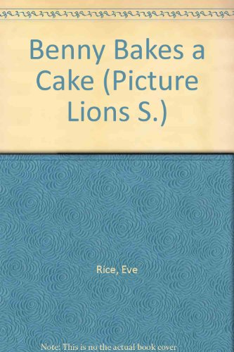 Benny Bakes a Cake (Picture Lions) By Eve Rice