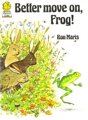 Better Move on, Frog! (Picture Lions) By Ron Maris