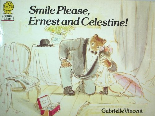 Smile Please, Ernest and Celestine By Gabrielle Vincent