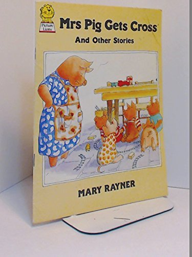 Mrs. Pig Gets Cross By Mary Rayner