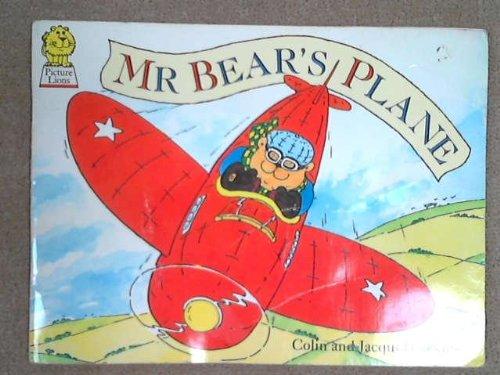 Mr. Bear's Plane By Colin Hawkins