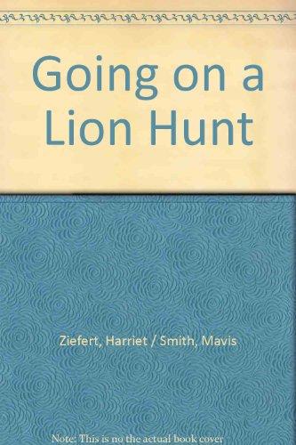 Going on a Lion Hunt By Harriet Zeifert