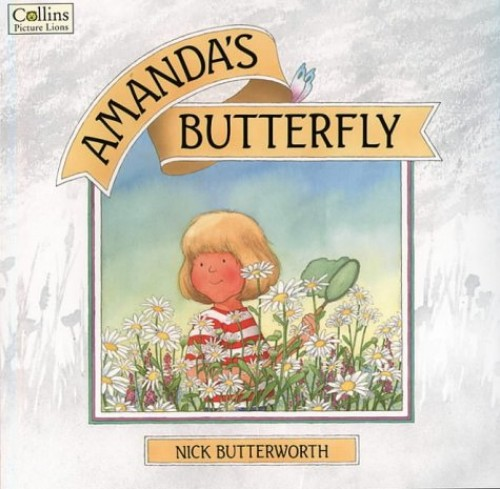 Amanda's Butterfly By Nick Butterworth