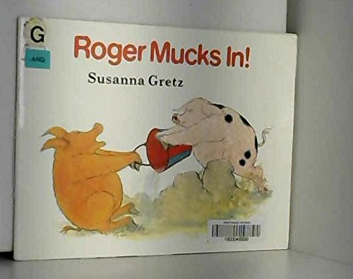 Roger Mucks in! By Susanna Gretz