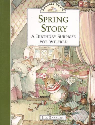 Spring Story: A Birthday Surprise for Wilfred (Brambly Hedge) By Jill Barklem