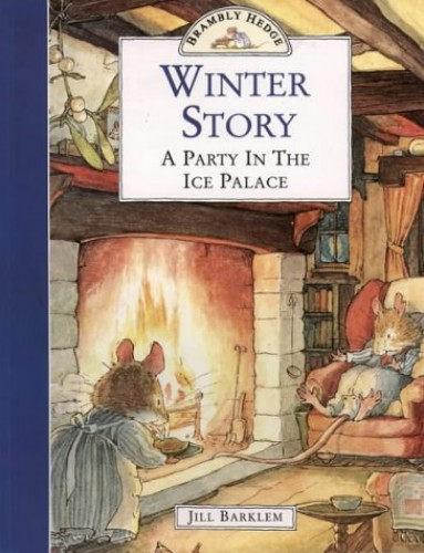 Winter Story: A Party In The Ice Palace (Brambly Hedge) By Jill Barklem