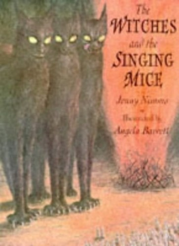 The Witches and the Singing Mice By Jenny Nimmo