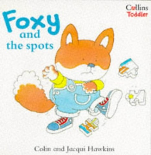 Foxy and the Spots By Colin Hawkins