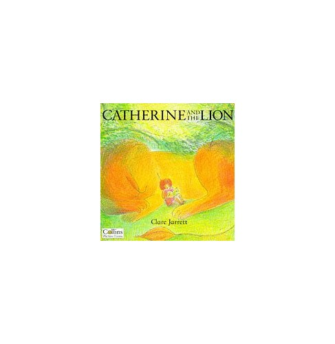 Catherine and the Lion By Clare Jarrett