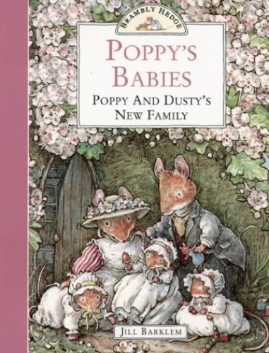Poppy's Babies: Poppy and Dusty's New Family (Brambly Hedge) By Jill Barklem