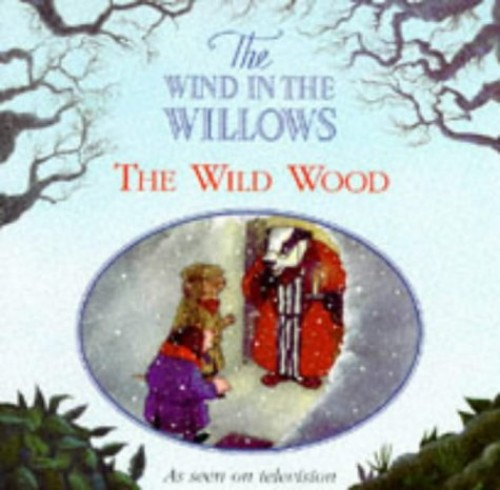 The Wild Wood By Kenneth Grahame