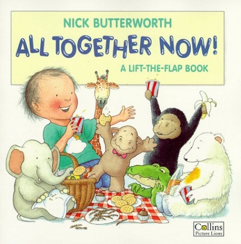 All Together Now By Nick Butterworth