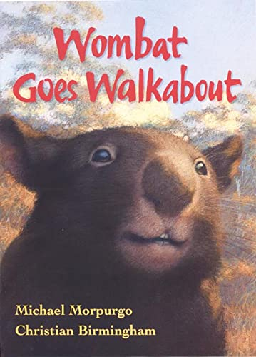 Wombat Goes Walkabout by Michael Morpurgo, M.B.E.