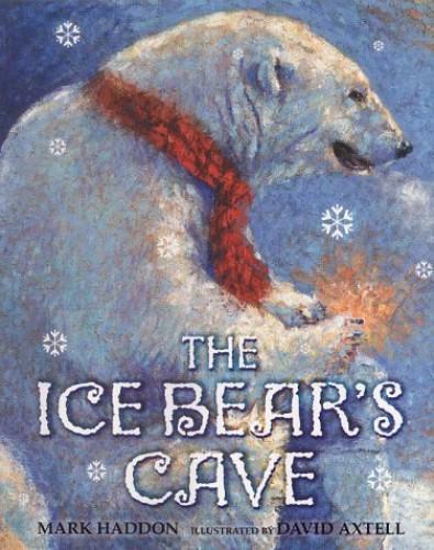 The Ice Bear's Cave By Mark Haddon