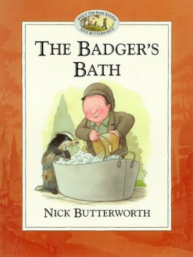 The Badger's Bath (Percy the Park Keeper) By Nick Butterworth