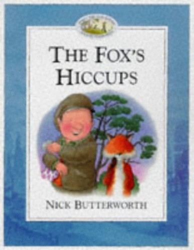 The Fox's Hiccups (Percy's Park) by Nick Butterworth