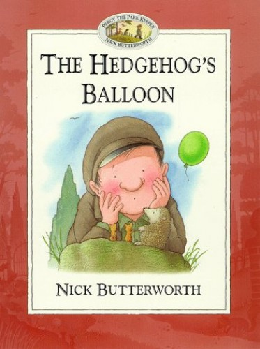The Hedgehog's Balloon By Nick Butterworth