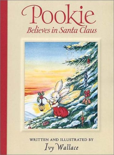 Pookie Believes in Santa Claus By Ivy Wallace