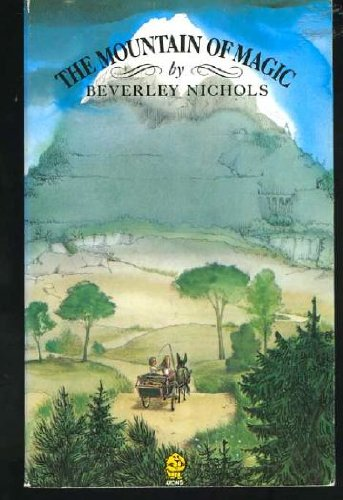 The Mountain of Magic By Beverley Nichols