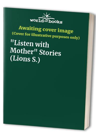 """""""Listen with Mother"""" Stories By Dorothy Edwards"""