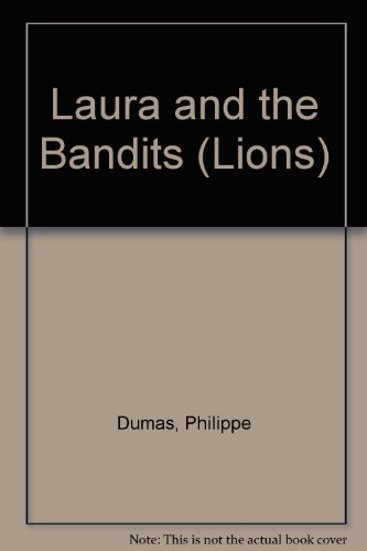 Laura and the Bandits By Philippe Dumas