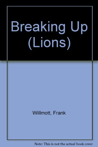 Breaking Up (Lions S.) By Frank Willmott