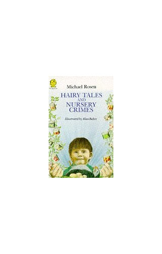 Hairy Tales and Nursery Crimes By Michael Rosen